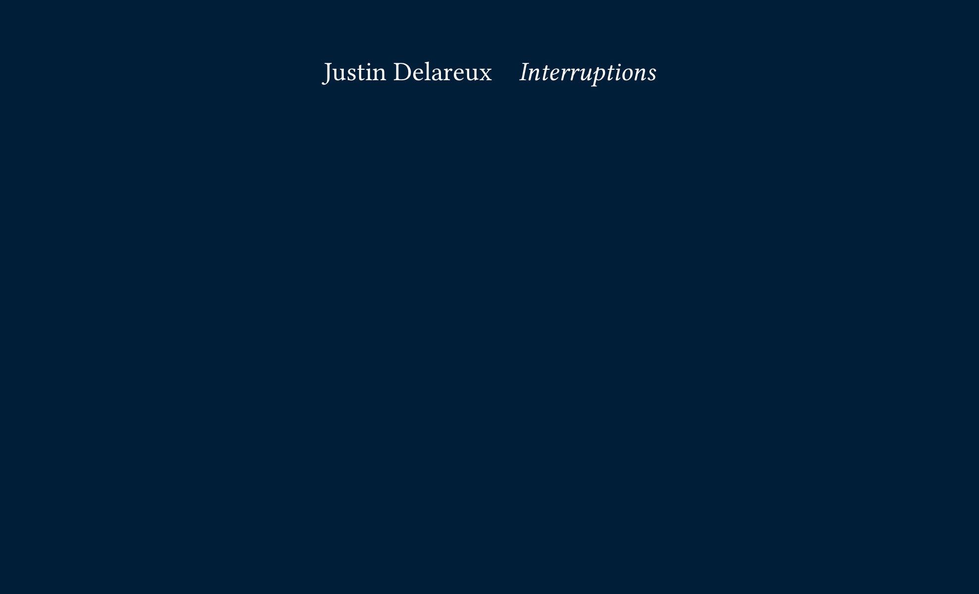 Interruptions par Justin Delareux
